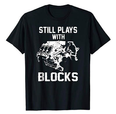 still plays with blocks T-shirt car enthusiast gift